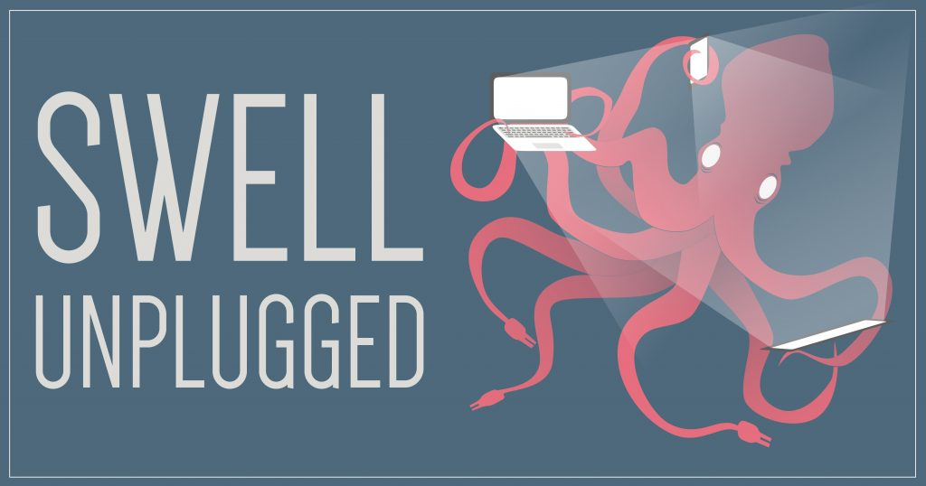 """Graphic with a grey background that reads """"SWELL Unplugged"""" on the left. On the right, there is a red octopus holding a laptop, phone, and tablet, all with brightly lit screens."""