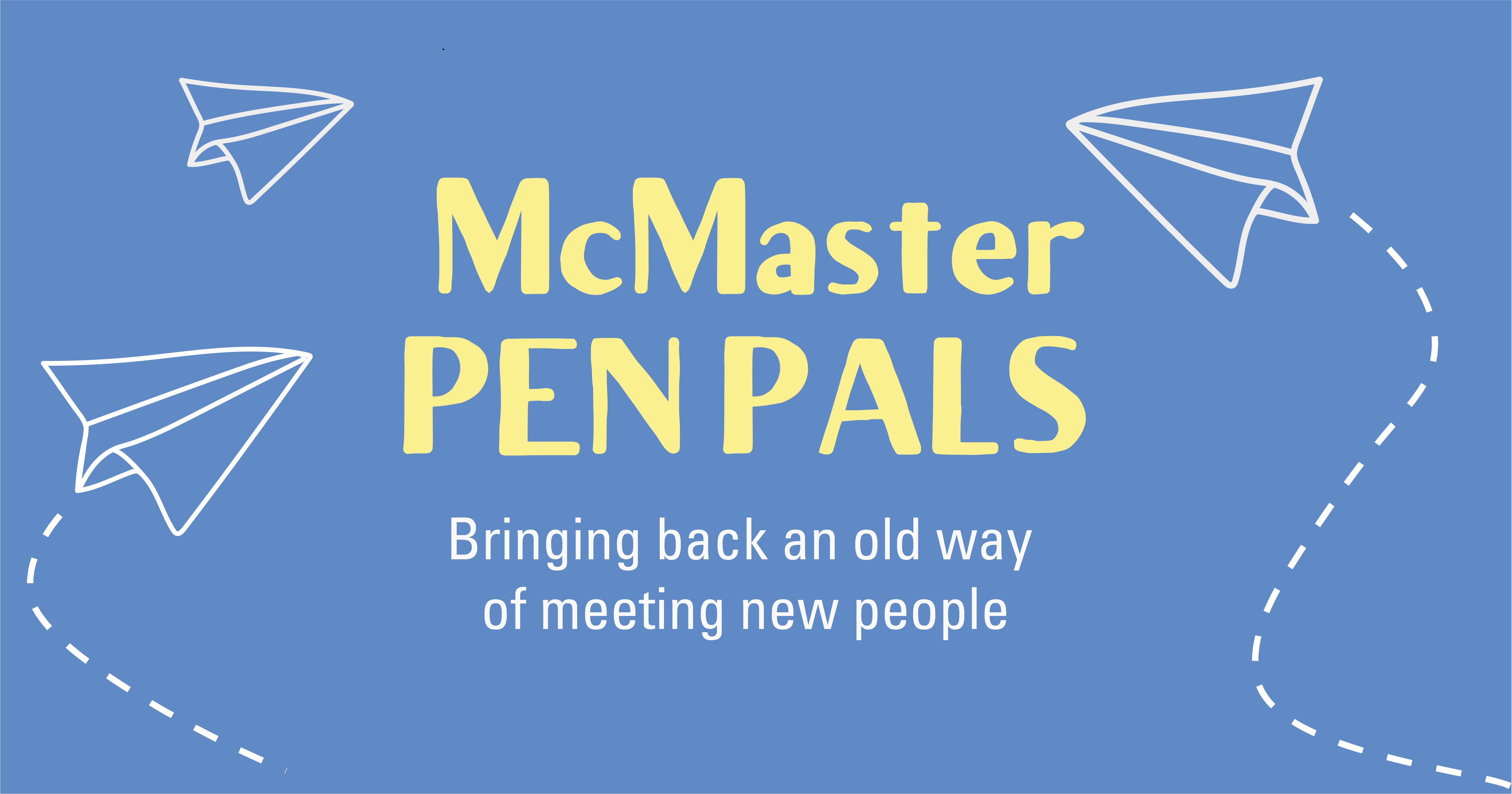 McMaster Pen pals, bringing back an old way of meeting new people