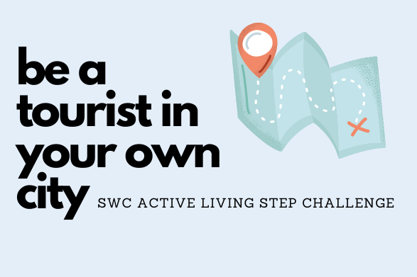 be a tourist in your own city SWC Active Living step challenge