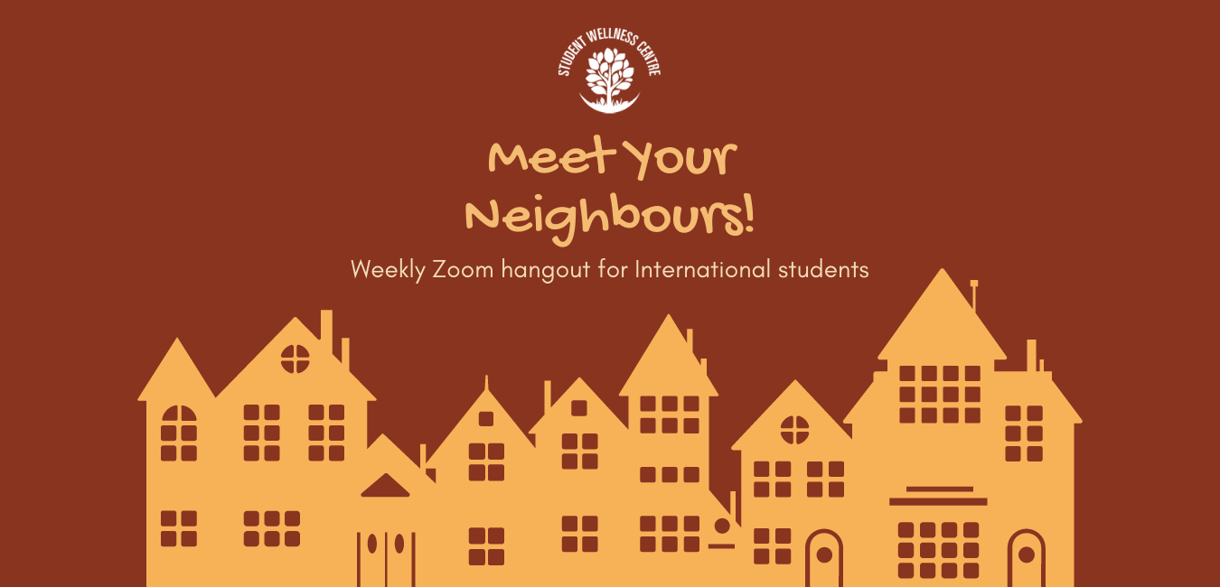 """Banner reading, """"Meet your neighbours! Weekly Zoom hangout for international students""""."""