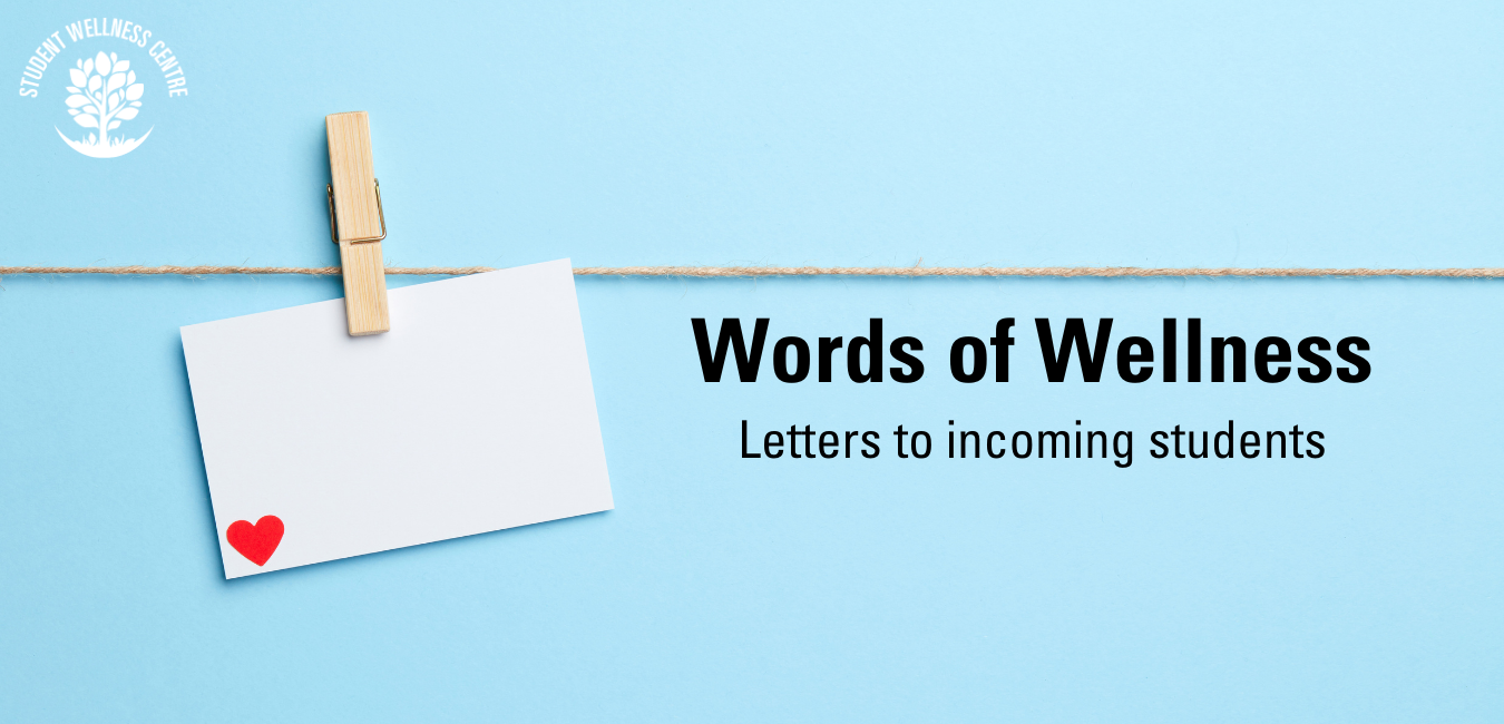 Words of Wellness, letters to incoming students.